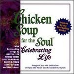 Chicken Soup for the Soul: Celebrating Life