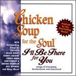 Chicken Soup for the Soul: I'll Be There for You