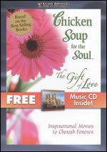Chicken Soup for the Soul: The Gift of Love