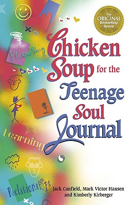 Chicken Soup for the Teenage Soul Journal - Canfield, Jack, and Kirberger, Kimberly, and Hansen, Mark Victor