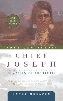 Chief Joseph: Guardian of the People - Moulton, Candy