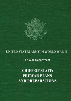 Chief of Staff: Prewar Plans and Preparations - Watson, Mark Skinner