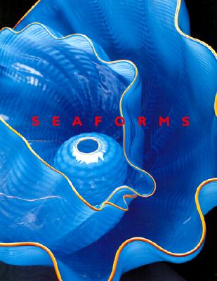 Chihuly Seaforms - Earle, Sylvia A, PhD