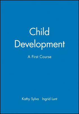 Child Development: A First Course - Sylva, Kathy
