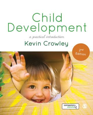 Child Development: A Practical Introduction - Crowley, Kevin
