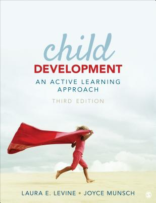 Child Development: An Active Learning Approach - Levine, Laura E, and Munsch, Joyce