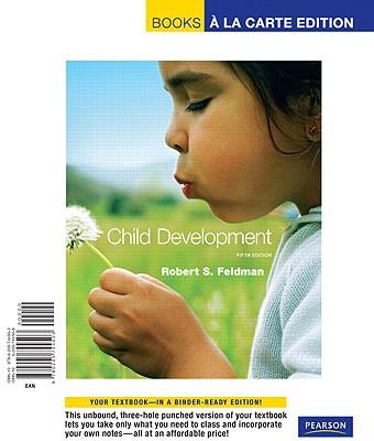 Child Development, Books a la Carte Edition - Feldman, Robert S
