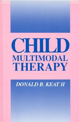 Child Multimodal Therapy - Keat, Donald B