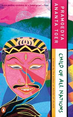 Child of All Nations - Toer, Pramoedya Ananta, and Lane, Max (Translated by)