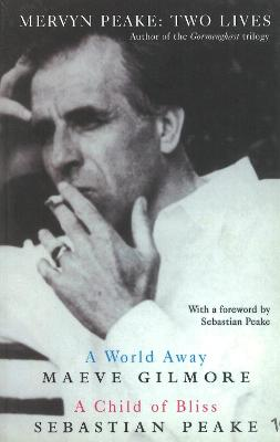 Child of Bliss / A World Away - Peake, Sebastian, and Gilmore, Maeve