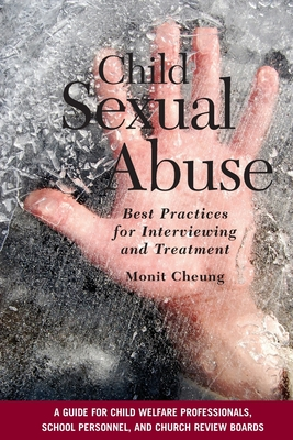 Child Sexual Abuse: Best Practices for Interviewing and Treatment - Cheung, Monit
