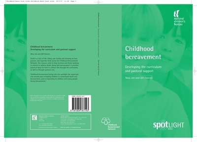 Childhood Bereavement: Developing the Curriculum and Pastoral Support - Frances, Gill, and Job, Nina