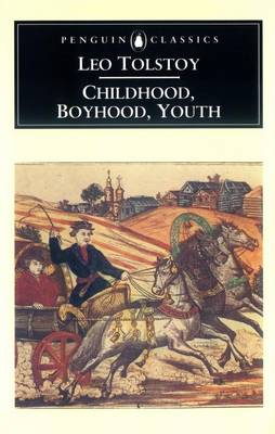 Childhood; Boyhood; Youth - Tolstoy, Leo Nikolayevich, Count, and Edmonds, Rosemary (Translated by)