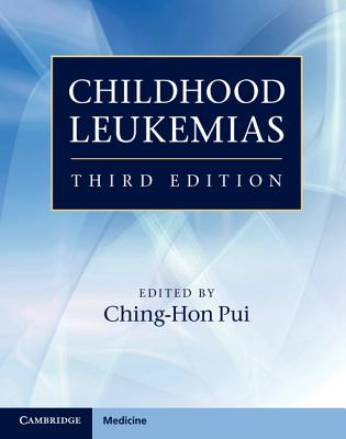 Childhood Leukemias - Pui, Ching-Hon (Editor)