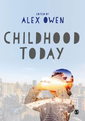 Childhood Today - Owen, Alex (Editor)