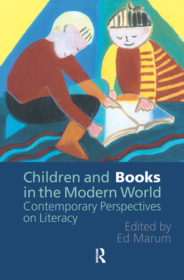 Children and Books in the Modern World - Marum, Ed (Editor), and Ed Marum Head of Humanities Division Sch (Editor)