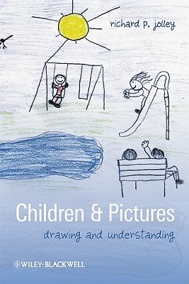 Children and Pictures: Drawing and Understanding - Jolley, Richard P