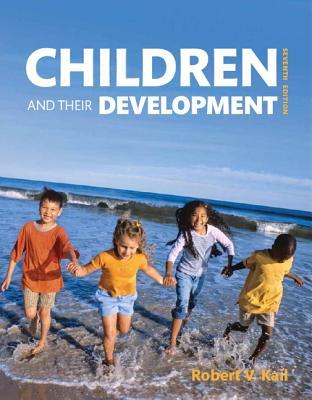 Children and Their Development - Kail, Robert V., Jr.