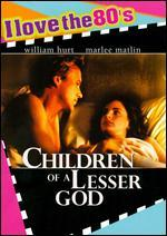 Children of a Lesser God [I Love the 80's Edition]