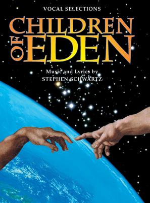 Children of Eden (Vocal Selections) Piano/Vocal - Schwartz, Stephen (Composer), and Warner Bros Publications (Creator)