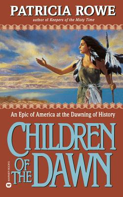Children of the Dawn - Rowe, Patricia