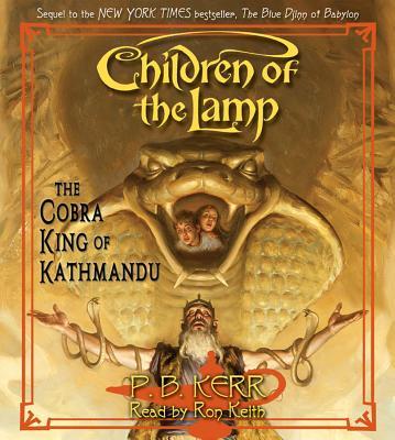 Children of the Lamp #3: The Cobra King of Kathmandu - Audio - Kerr, P B