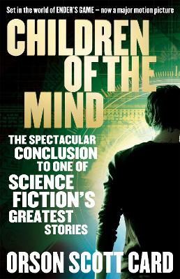 Children Of The Mind: Book 4 of the Ender Saga - Card, Orson Scott