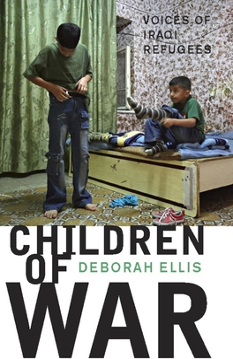 Children of War: Voices of Iraqi Refugees - Ellis, Deborah