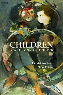 Children: Rights and Childhood - Archard, David