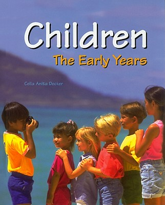 Children: The Early Years - Decker, Celia Anita, Ed.D.