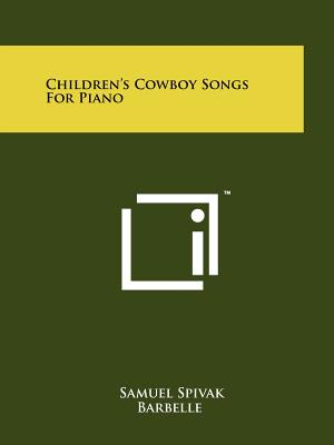 Children's Cowboy Songs for Piano - Spivak, Samuel