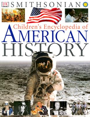 Children's Encyclopedia of American History - King, David C, and DK Publishing, and Dorling Kindersley Publishing (Creator)