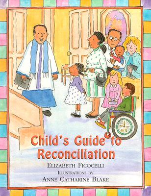 Child's Guide to Reconciliation - Ficocelli, Elizabeth