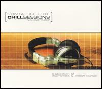 Chill Sessions: Punta del Este Chill Sessions Vol. 1 - Various Artists