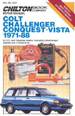 Chilton Book Company repair manual. Colt, Challenger, Conquest, Vista, 1971-88 : all U.S. and Canadian models, including turbocharged engines and 4-wheel drive - Freeman, Kerry A., and Rivele, Richard J., and Settle, W. Calvin, and Chilton Book Company