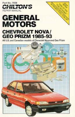 Chilton's Chevrolet/Nova Geo Prism 1985-93 Repair Manual 1985-93 Repair Manual - Chilton Automotive Books, and Chilton