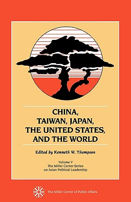China, Taiwan, Japan, the United States and the World: Volume V - Thompson, Kenneth W
