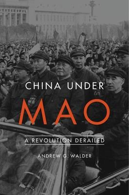 China Under Mao: A Revolution Derailed - Walder, Andrew G