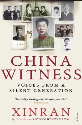 China Witness: Voices from a Silent Generation - Xue, Xinran, and Xinran, Xinran