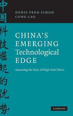 China's Emerging Technological Edge: Assessing the Role of High-End Talent - Simon, Denis Fred, and Cao, Cong