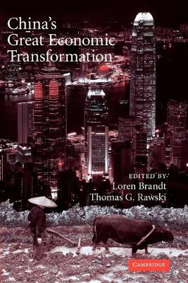 China's Great Economic Transformation - Brandt, Loren (Editor), and Rawski, Thomas G (Editor)