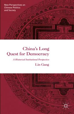 China's Long Quest for Democracy - Gang, Lin