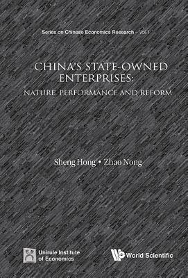 China's State-owned Enterprises: Nature, Performance And Reform - Sheng, Hong, and Zhao, Nong