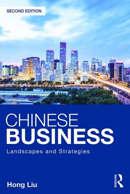Chinese Business: Landscapes and Strategies - Liu, Hong