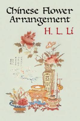 Chinese Flower Arrangement - Li, Hui-Lin, and Li, H L