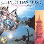 Chinese Han Music: Zheng Melodies Above the Clouds