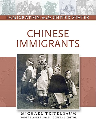 Chinese Immigrants - Teitelbaum, Michael, Prof., and Asher, Robert, Professor (Editor)