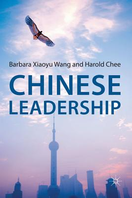 Chinese Leadership - Chee, Harold, and Wang, Barbara Xiaoyu