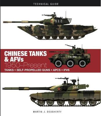Chinese Tanks & AFVs: 1950-Present - Dougherty, Martin J