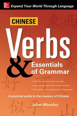 Chinese Verbs & Essentials of Grammar - Wheatley, Julian